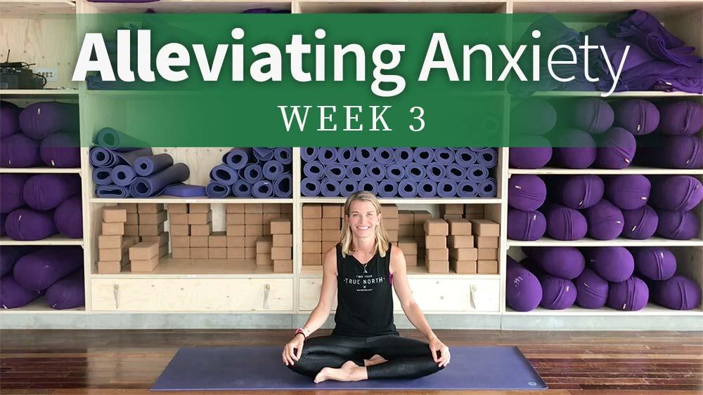 Alleviating Anxiety Week 3