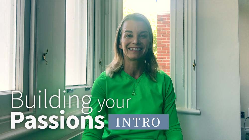 Building Your Passions introduction