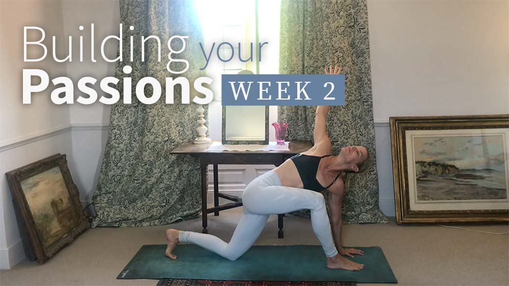 Building Your Passions Week 2