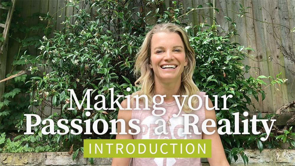 Making your Passions a Reality Intro