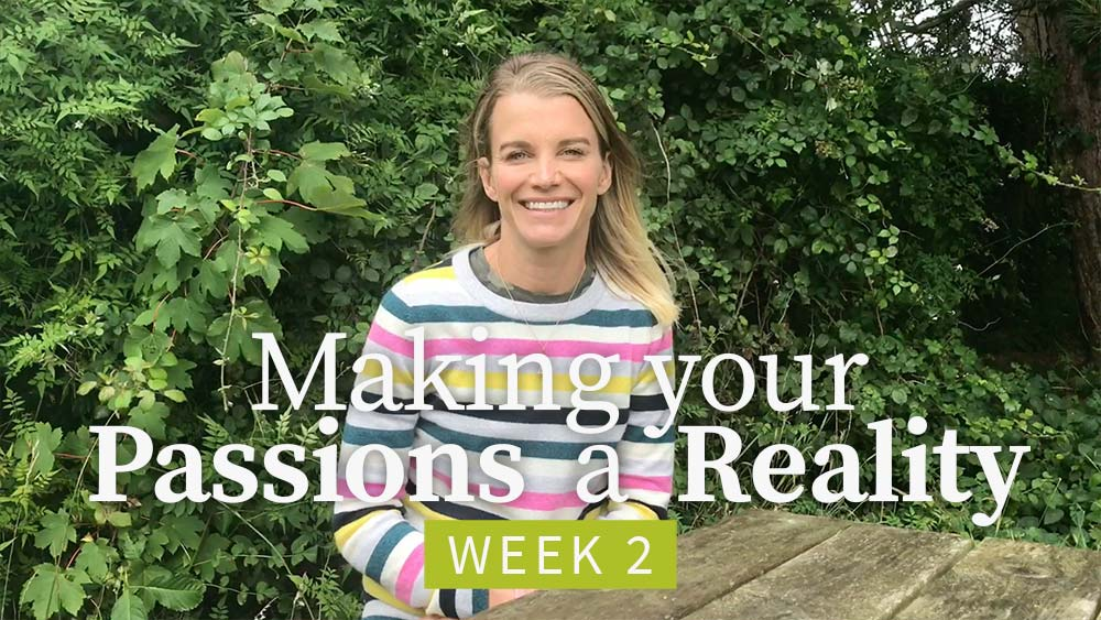 Making Your Passions a Reality - Week 2