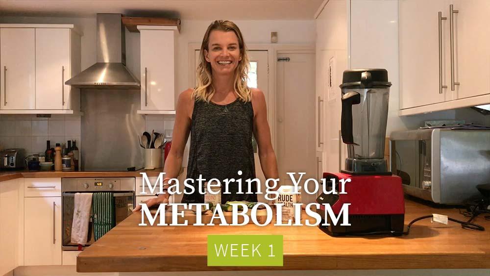 Mastering Your Metabolism - Week 1