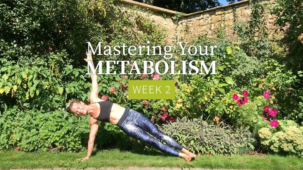 Mastering Your Metabolism - Week 2