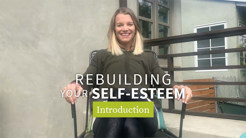 Rebuilding Your Self-Esteem - Introduction