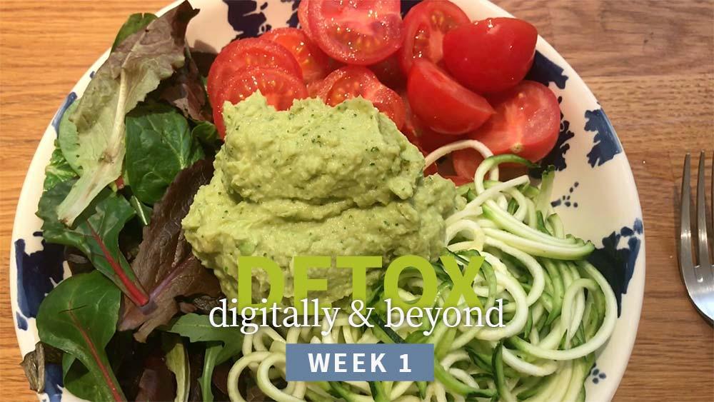 Detox Digitally & Beyond week 1