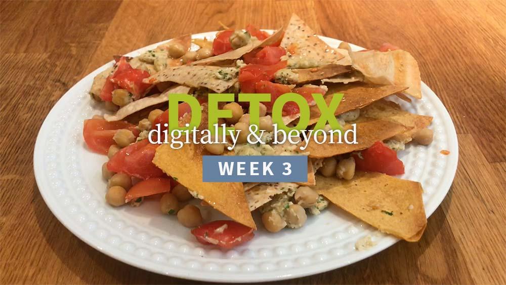 Detox Digitally & Beyond week 3