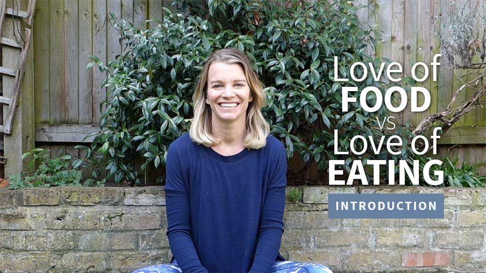 Love of Food vs Love of Eating Introduction